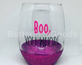 Mean girls wine glass, mean girls stemless wine glass, boo you whore, mean girls, boo you whore wine glass, glitter dipped wine glass