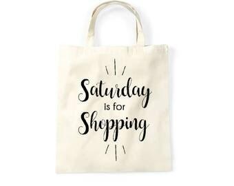 Shopping bag Saturday is for Shopping, funny bag, graphic bag, shopper, tote bag, tote tas, katoen, boodschappentas, markt tas, bedrukte tas