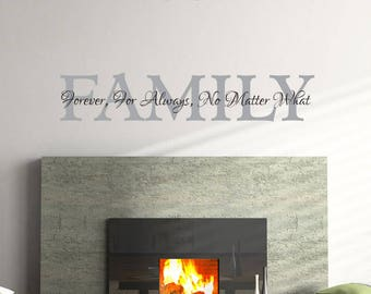 Family Forever, For Always, No Matter What Family Home Decor Vinyl Wall Decal