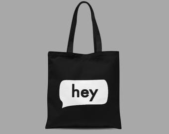 Hey Speech Bubble Print Tote Bag