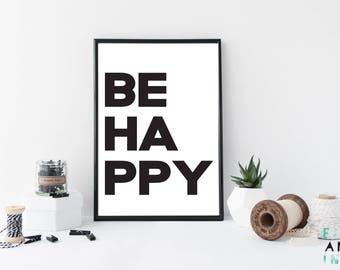 Be Happy // Print // Monochrome // Typography // Nordic // Scandi // Modern // Home Decor // Black & White // Good Vibes //
