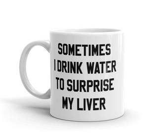 Sometimes I Drink Water Mug - Whiskey Mug - Country Music Mug - Drinking Mug - Funny Mug - Husband Gift - Country Music Gift