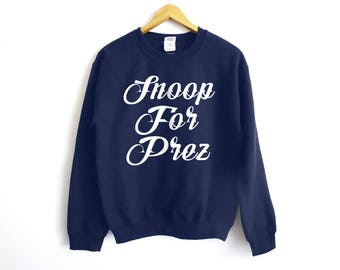 Snoop For Prez Sweater | Snoop Dogg Sweater | 420 Sweater | Cannabis Sweater | Weed Sweater | Funny Sweater | Rapper Sweater | Trump Shirt