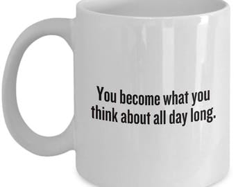 Ralph Waldo Emerson Quote Mug - Inspirational, Motivational Gift - What you think about