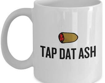 Funny Cigar Smoking Mug - Cigar Lover Gift Idea - Tap Dat Ash - Funny Cigars Present
