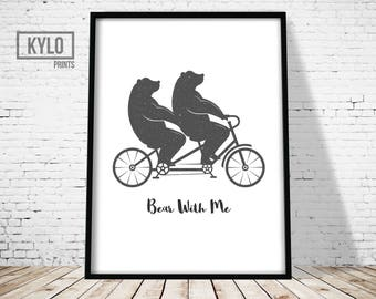 Bear Print, Bear Nursery Print, Nursery Quote, Bear Quote, Bear with me print, Bear Art, Nursery Wall art, Nursery Decor, Funny Bear Print