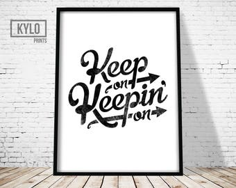 Motivational Poster Print, Keep On Keepin On, Black and White, Minimalist Design, Wall Decor, Inspirational Print, Modern Digital print art