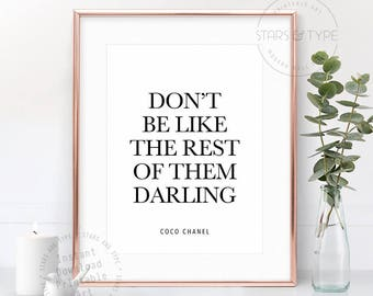 Don't Be Like The Rest Of Them Darling, PRINTABLE Wall Art, Fashion Beauty Quotes, Coco Chanel Quotes, Home Decor, Digital Print Design Jpeg