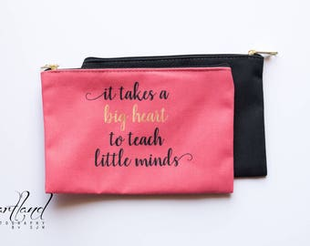 Last Minute Teacher Gifts From Kids, Ready To Ship, Back To School Gifts For Teachers, It Takes A Big Heart To Teach Little Minds Makeup Bag