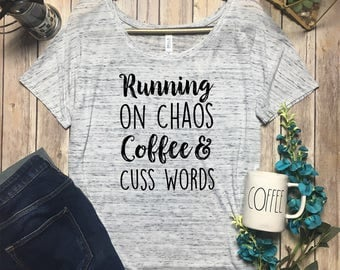 Running On Chaos Coffee and Cuss Words Shirt - Caffeine Chaos And Cuss Words Tee - Caffeine And Cuss Words Shirt - Caffeine And Chaos Shirt