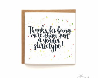 Thanks for being more than just a gender stereotype! / Father's Day card / Hand-lettered card