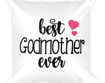 Best Godmother Ever Square Pillow - Godmother Gift - Godmother Pillow - Best Godmother Pillow - Goddaughter Gift - Baby Shower Gift