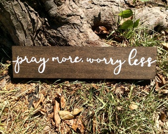 Pray more worry less rustic wood sign, rustic home decor, prayer sign