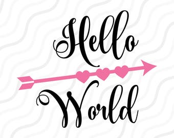 Hello World SVG, Baby svg, Newborn svg, Hello SVG Cut table Design,svg,dxf,png Use With Silhouette Studio & Cricut_Instant Download