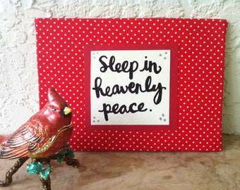 Sleep in Heavenly Peace, Cloth Sign, Hand Made Wall Art, Shelf Art, Hand Crafted, Hand Lettered, Fabric, Ribbon, Shelf Sign, Christmas