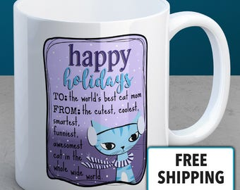 Cat Mom Gift from Cat, Cat Holiday Gifts, Holiday Mug with Cat, Holiday Gifts for Cat Lovers, Cat Holidays, Non-Traditional, Presents, Cats
