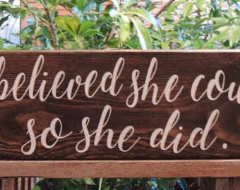 SHE Believed SHE Could So SHE Did sign-Hand painted rustic wood sign-Inspirational sign-Girlfriend-Birthday gift-Christmas gift-Office decor
