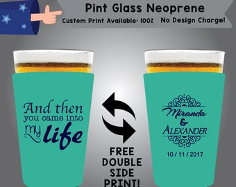 And Then You Came Into My Life Name & Name Date Pint Glass Neoprene Wedding Double Side Print (NEOPINT W8)