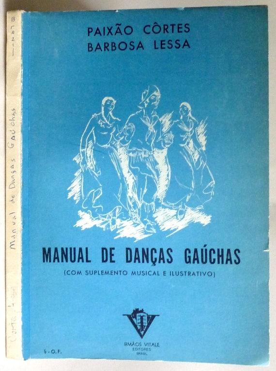 Manual de Dancas Gauchas (Com Suplemento Musical e Ilustrativo) 1961 by Paisxao Cortes - Portugeuse Language Dance Guide