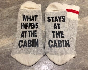 What Happens At The Cabin ... Stays At The Cabin (Socks)
