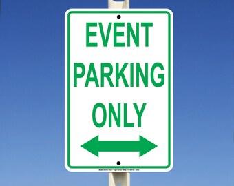 Event Parking Only Bidirectional Arrows? Aluminum Metal Sign