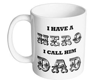 I Have a Hero I Call Him Dad Coffee Mug / Fathers Day Gift for Dad