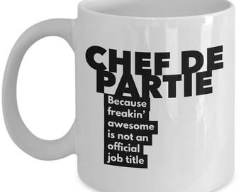 Chef de Partie because freakin' awesome is not an official job title - Unique Gift Coffee Mug