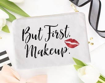Makeup Bag, But First Makeup, Cosmetic Bag, Zipper Pouch, Travel Bag, Makeup, Gift For Her, Girlfriend Gift, Cosmetic Pouch, BBF Gift, Bags