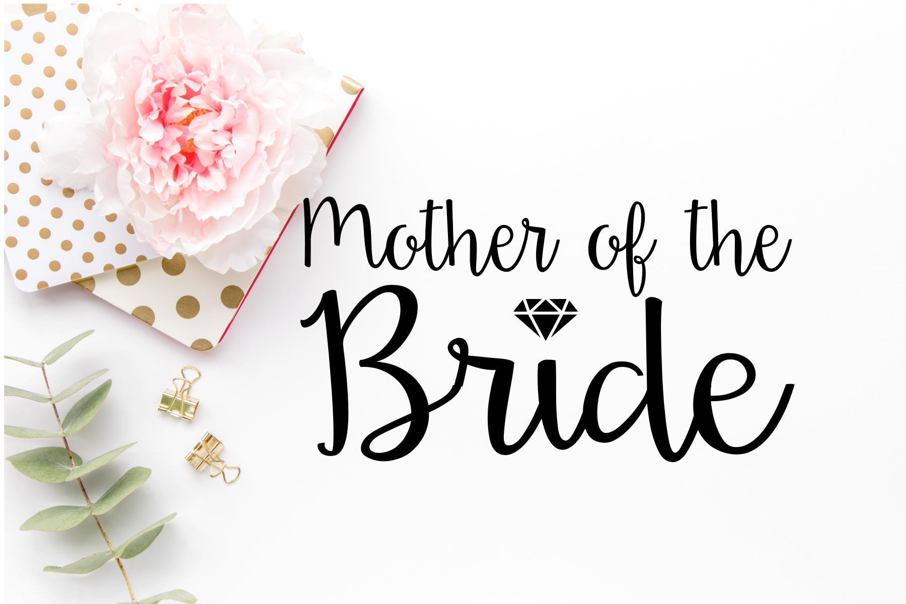 Mother Of The Bride Svg Wedding Svg Diy Wedding Cut Files