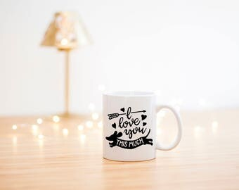 I Love You This Much Mug- Wiener Dog Mom- Dachshund Mom- Dachshund Love- Gift for Dachshund Owner- Dachshund Lover Gift- Doxie Love