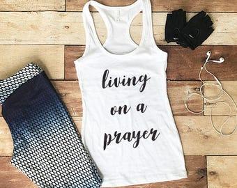Workout Tank Top, Fitness Tank Top, Yoga Tank Top, Workout Tank, Shirts With Sayings, Living On A Prayer