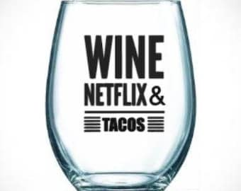 wine/netflix/chill/tacos/gift/fun/life/