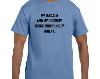 Funny Humor Tshirt My Sarcasm and Sincerity are Similar model xx50295