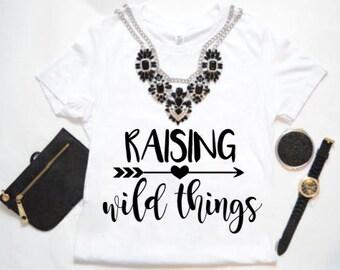Raising Wild Things Shirt / Mom Shirts / Mom Gift Idea / Funny Mom Shirts / Cute Mom Shirt / Mom tops / Christian Mom Shirts / Faith Mom Top