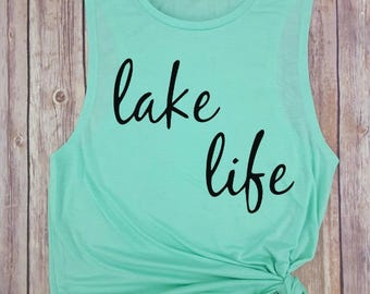 Lake Life, lake tank, lake life tank, lake life love, summer tanks, vacay mode tank, lake life muscle tank, bachelorette tank, beach please