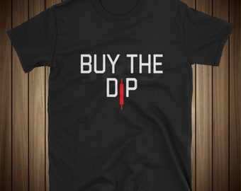 Buy the Dip Stock and Crypto Bitcoin Ethereum NEO RIPPLE Shirt