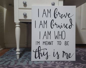 Canvas Art- Brave- Bruised- This Is Me- Greatest Showman Decor- Courage Decor