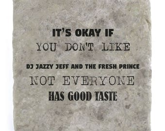 It's OK if you don't like DJ Jazzy Jeff and The Fresh Prince Marble Tile Coaster