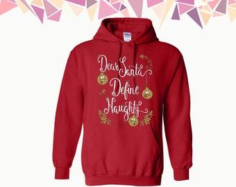 Dear Santa Define Naughty Hooded Sweatshirt Santa Sweater Merry Christmas Sweater Christmas Hoodie Sweatshirt Sweater Gift for Christmas