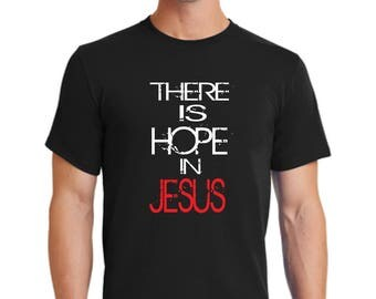 Christian t-shirt-unisex t-shirt-There is Hope in Jesus t-shirt-gift t-shirt-men's t-shirt-Christmas gift t-shirt-Jesus shirt-Christ god tee