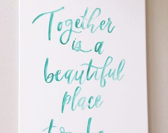 Together is a Beautiful Place To Be Canvas Print