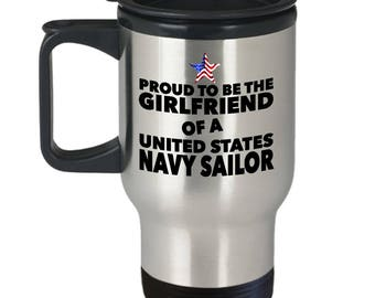 Proud To Be The Girlfriend Of A United States Navy Sailor Travel Mug-14oz Stainless Steel Tumblers