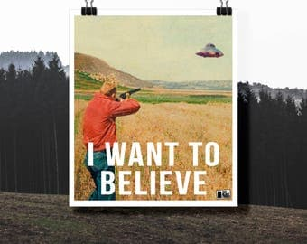 Limited Edition of 100 prints ' I Want To Believe '