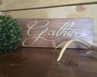 Gather Sign- wood sign- farmhouse style- wooden gather sign- rustic sign- home decor- wall sign- rustic gather sign- gather wall art
