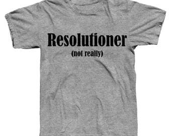 Resolutioner, Funny Shirt, New Years Resolution, New Years, Resolutions, Gag Gift