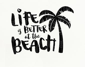 Beach SVG Files, Life is Better at the Beach,  dxf, png, eps, Silhouette Studio, Cut File