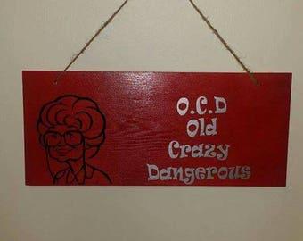 Ocd old crazy dangerous