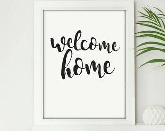 Welcome Home - Digital Print Download, Wall Art, Typography print, Printable Quote, Art Print