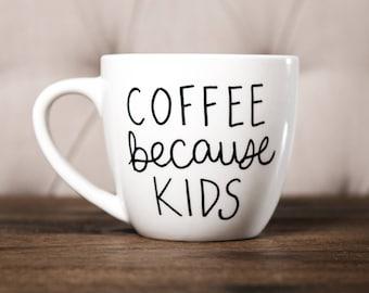 Coffee because kids Mug