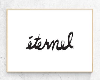 Éternel typography printable poster, Modern Wall Art, Hand-lettered typography print, Black and White Art, Instant Download